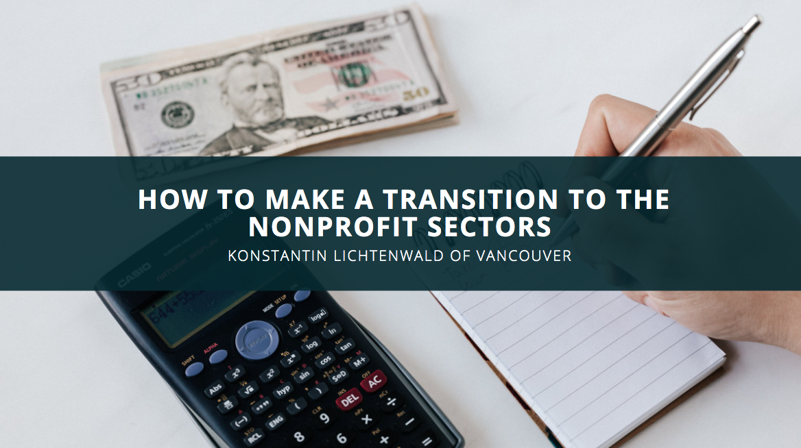 CPA Konstantin Lichtenwald Discusses How to Make a Transition to the Nonprofit Sector