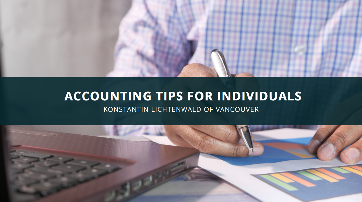 Konstantin Lichtenwald of Vancouver Discusses Accounting Tips for Individuals